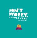Don't worry crab